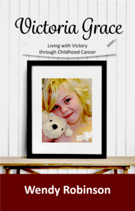Victoria Grace - Living with victory through childhood cancer - BOOK COVER