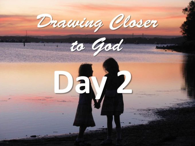Jesus - Drawing Closer to God - Day 2