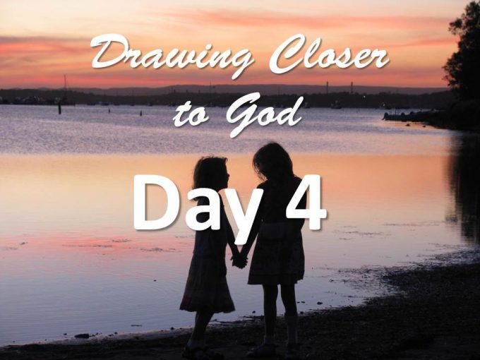 I am a child of God - Drawing closer to God - Day 4