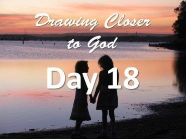 God is our source - Day 18 - Drawing Closer to God