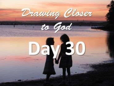 It is finished - Day 30 - Drawing Closer to God